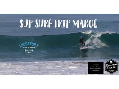 Vidéo Sup surf trip au Maroc !!!